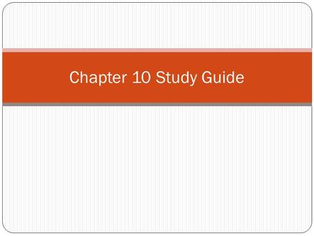 Chapter 10 Study Guide.