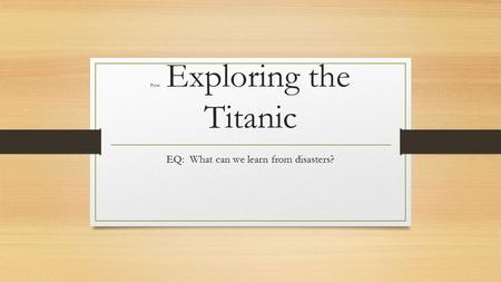 From Exploring the Titanic EQ: What can we learn from disasters?