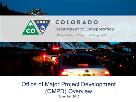 Office of Major Project Development (OMPD) Overview November 2015.