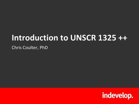 Introduction to UNSCR 1325 ++ Chris Coulter, PhD.