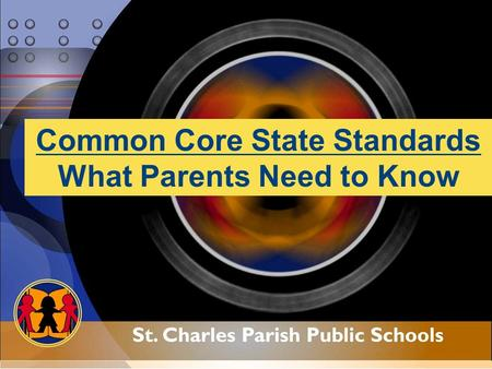 Common Core State Standards What Parents Need to Know.