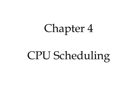 Chapter 4 CPU Scheduling. 2 Basic Concepts Scheduling Criteria Scheduling Algorithms Multiple-Processor Scheduling Real-Time Scheduling Algorithm Evaluation.