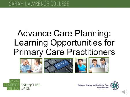 Advance Care Planning: Learning Opportunities for Primary Care Practitioners.