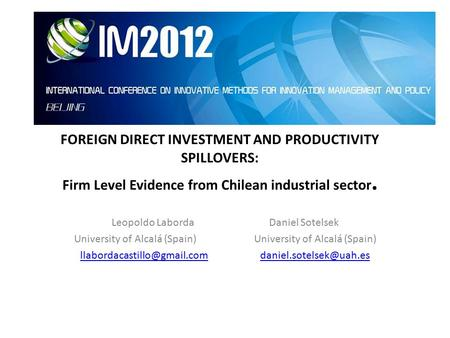 FOREIGN DIRECT INVESTMENT AND PRODUCTIVITY SPILLOVERS: Firm Level Evidence from Chilean industrial sector. Leopoldo LabordaDaniel Sotelsek University of.