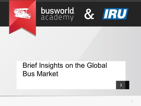 › Brief Insights on the Global Bus Market 1. & 8 Transformational Shifts in Passenger Mobility 2 Multi-modality Transit Buses, Urban Rail, and Taxis Shared.