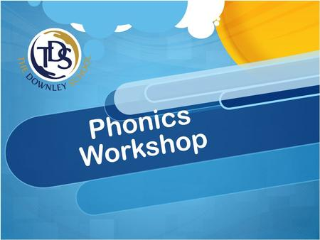 Phonics Workshop. What is phonics? Phonicsis skills of segmentation and blending + knowledge of the alphabetic code.