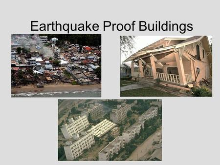 Earthquake Proof Buildings