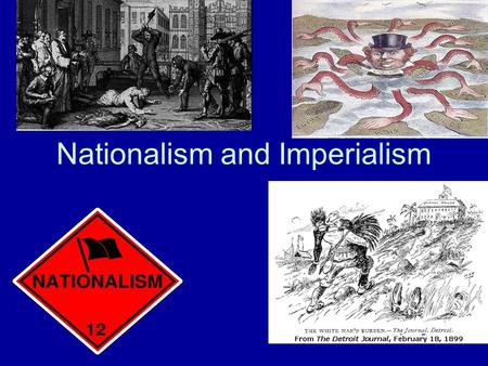 Nationalism and Imperialism. Europe 1840s: What's going on? Britain Industrial Revolution Napoleon III rules France France and Austria still at war Prussia.