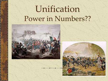 Unification Power in Numbers??. Oh peace… so close, yet so far… What problems were created by the Congress of Vienna? What influence does the Enlightened.