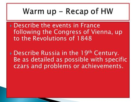  Describe the events in France following the Congress of Vienna, up to the Revolutions of 1848  Describe Russia in the 19 th Century. Be as detailed.