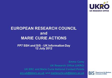 Emma Carey UK Research Office (UKRO) UK ERC and Marie Curie National Contact Points and