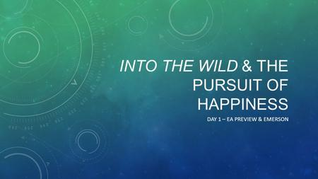 INTO THE WILD & THE PURSUIT OF HAPPINESS DAY 1 – EA PREVIEW & EMERSON.