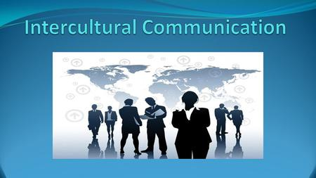 Introduction to Culture Why do cultures differ? :  History  Educational Backgrounds  Social backgrounds  Ethnic  Religion  Ecology  Technology.