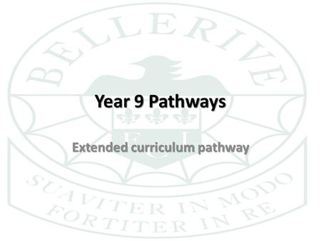Year 9 Pathways Extended curriculum pathway. What will Y10 and Y11 look like for your daughter? All students study: – English ( and most will also study.