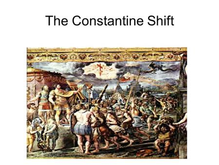 The Constantine Shift. The Early Church in the Roman Empire The apostles of Jesus began preaching his Word after Pentecost when they received the Holy.