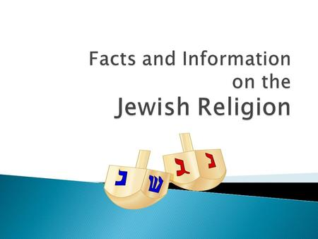  The Jewish religion began in 1800 B.C.E.  Abraham began the Jewish religion when he told people that there was only one god, the central belief of.