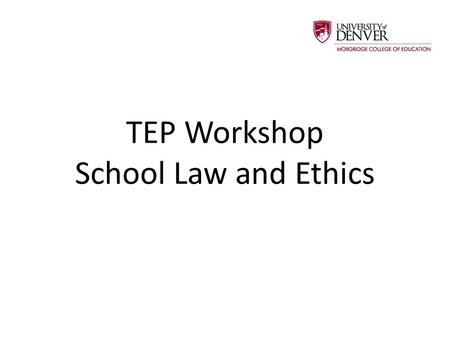 TEP Workshop School Law and Ethics. Topics 1.Liability for student injury 2.Student freedom of expression 3.Special Education 4.Student Due Process: Search.