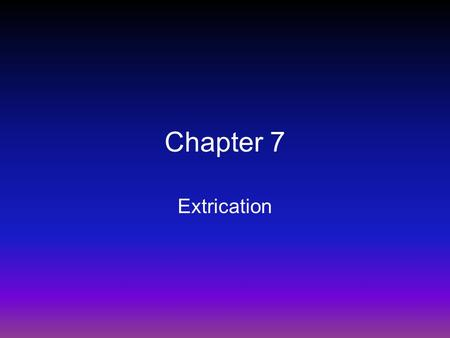Chapter 7 Extrication. Removing an injured athlete from a playing field or court or dangerous situation to get them care without causing additional harm.