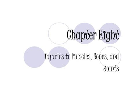 Chapter Eight Injuries to Muscles, Bones, and Joints.