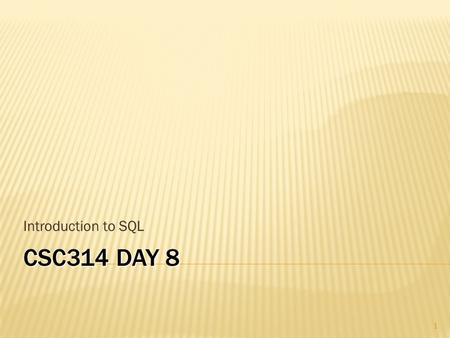 CSC314 DAY 8 Introduction to SQL 1. Chapter 6 © 2013 Pearson Education, Inc. Publishing as Prentice Hall SQL OVERVIEW  Structured Query Language  The.