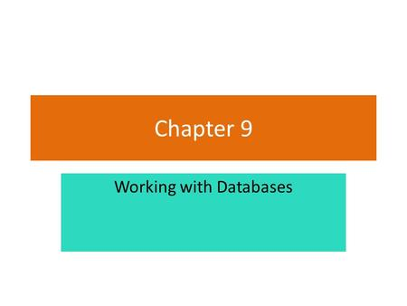 Chapter 9 Working with Databases. Copyright © 2011 Pearson Addison-Wesley Introduction In this chapter you will learn: – Basic database concepts – How.