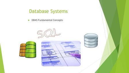 Database Systems  DBMS Fundamental Concepts. Table of Contents 1. Database Models 2. Relational Database Model 3. DBMS & RDBMS Systems 4. Tables, Relationships,