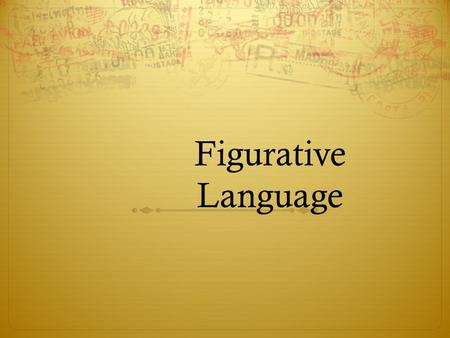 Figurative Language. Alliteration  Definition--the use of words that begin with the same sound near one another  His soul swooned slowly as he heard.