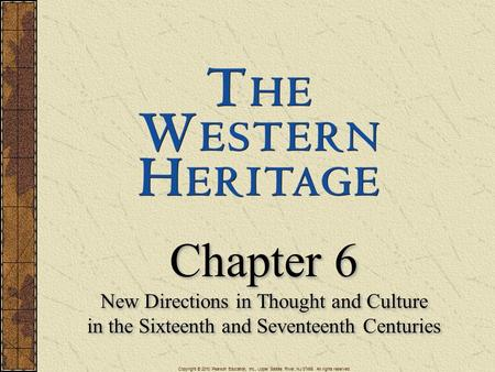 Chapter 6 New Directions in Thought and Culture in the Sixteenth and Seventeenth Centuries Chapter 6 New Directions in Thought and Culture in the Sixteenth.