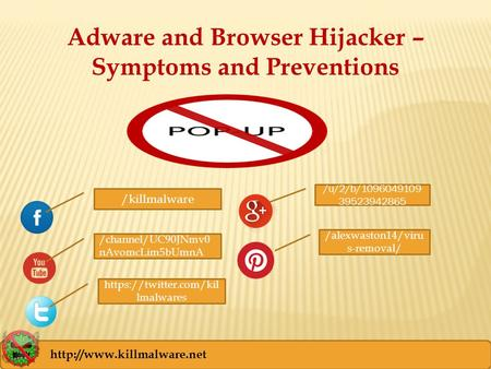 Adware and Browser Hijacker – Symptoms and Preventions /killmalware /u/2/b/1096049109 39523942865 /alexwaston14/viru s-removal/ /channel/UC90JNmv0 nAvomcLim5bUmnA.