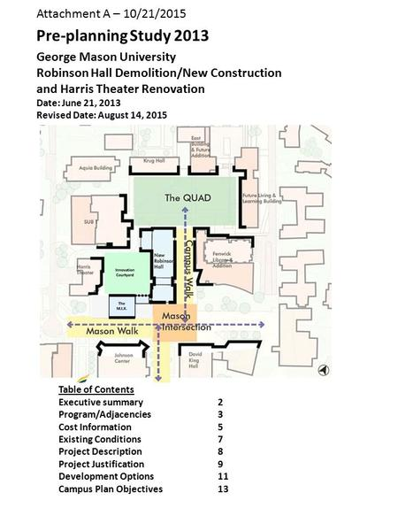 Pre-planning Study 2013 George Mason University Robinson Hall Demolition/New Construction and Harris Theater Renovation Date: June 21, 2013 Revised Date: