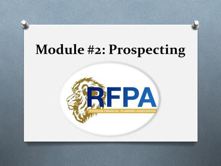 Module #2: Prospecting. Introduction O This module will assist each program participant with the skills necessary to succeed in a field built on phone-sales.
