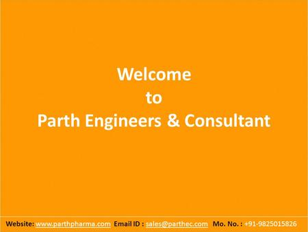 Welcome to Parth Engineers & Consultant Website:   ID : Mo. No. :