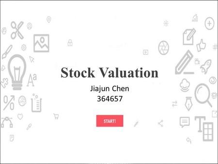 Stock Valuation Jiajun Chen 364657. Value the cash flows or earnings under new ownership Value the dividends under the existing management Value the assets.