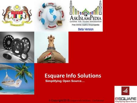 © Copyright 2015, Esquare Info Solutions - Confidential Esquare Info Solutions Simplifying Open Source…