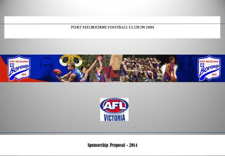 0 Sponsorship Proposal - 2014 Port Melbourne Football Club in 2014.