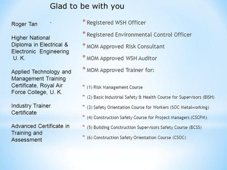 wsh policy and objectives at azura Nqa adopts a dynamic approach to occupational health and safety management   which is of the highest priority commensurate with the businesses objectives.