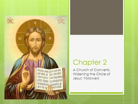 Chapter 2 A Church of Converts: Widening the Circle of Jesus' Followers.