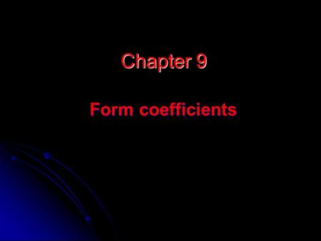 Chapter 9 Form coefficients.
