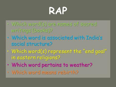RAP Which word(s) are names of sacred writings (books)?Which word(s) are names of sacred writings (books)? Which word is associated with India's social.