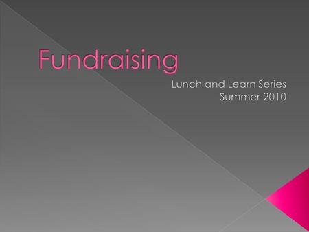 This non-profit fundraising presentation was prepared in the summer of 2010 by PHA's Development Team, Jillian McCabe and.