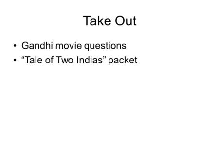 "Take Out Gandhi movie questions ""Tale of Two Indias"" packet."