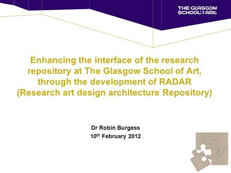 Enhancing the interface of the research repository at The Glasgow School of Art, through the development of RADAR (Research art design architecture Repository)