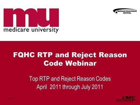 FQHC RTP and Reject Reason Code Webinar Top RTP and Reject Reason Codes April 2011 through July 2011 1049_0911.