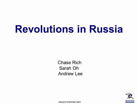PRIVATE/PROPRIETARY Revolutions in Russia Chase Rich Sarah Oh Andrew Lee.