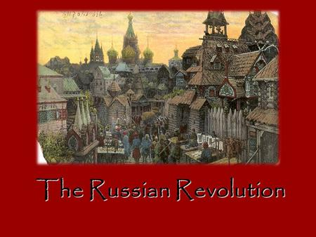 The Russian Revolution. The Problems of the Czar Events between 1900-1917 show the Czar's weakness: – Bloody Sunday (creation of the Duma) – Marxism's.
