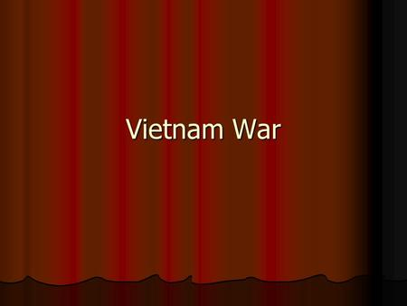 Vietnam War. Geneva Accords Stated that Loas, Cambodia, and Vietnam would become independent countries Stated that Loas, Cambodia, and Vietnam would become.