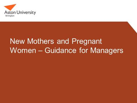 New Mothers and Pregnant Women – Guidance for Managers.