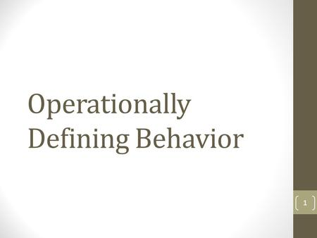 Operationally Defining Behavior