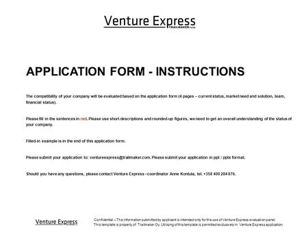 Confidential – The information submitted by applicant is intended only for the use of Venture Express evaluation panel. This template is property of Trailmaker.