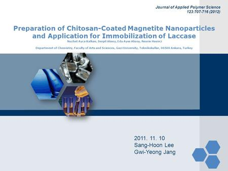 Preparation of Chitosan-Coated Magnetite Nanoparticles and Application for Immobilization of Laccase Nuzhet Ayca Kalkan, Serpil Aksoy, Eda Ayse Aksoy,